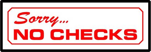 No Checks accepted